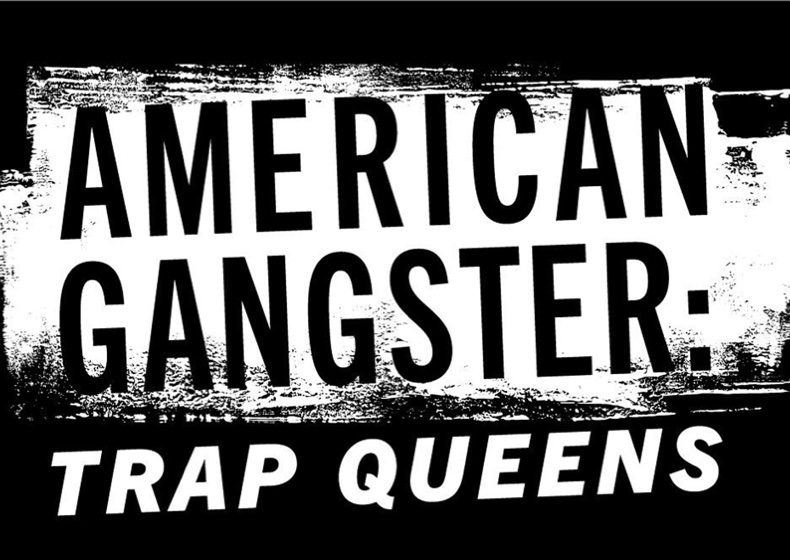 American Gangster Trap Queens